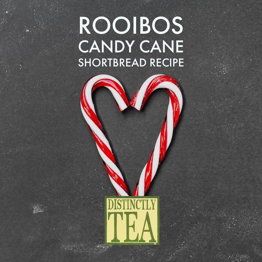 Rooibos Candy Cane Shortbread recipe from distinctly tea inc