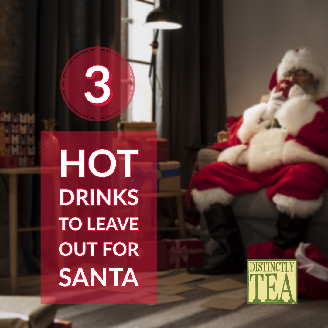 3 Hot Drinks to Leave out for Santa by distinctly tea