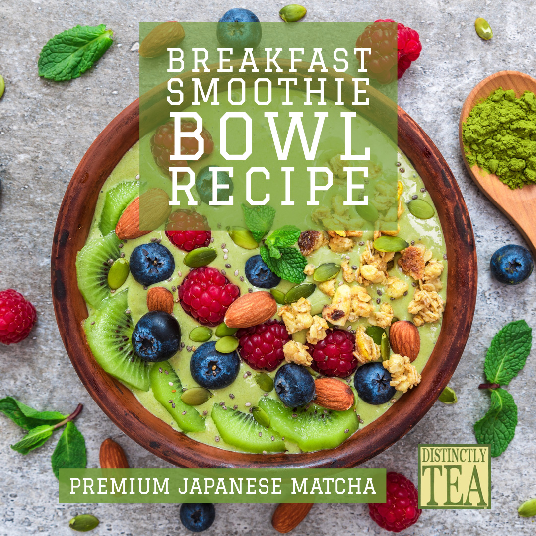 Breakfast Smoothie Bowl with matcha recipe from distinctly tea