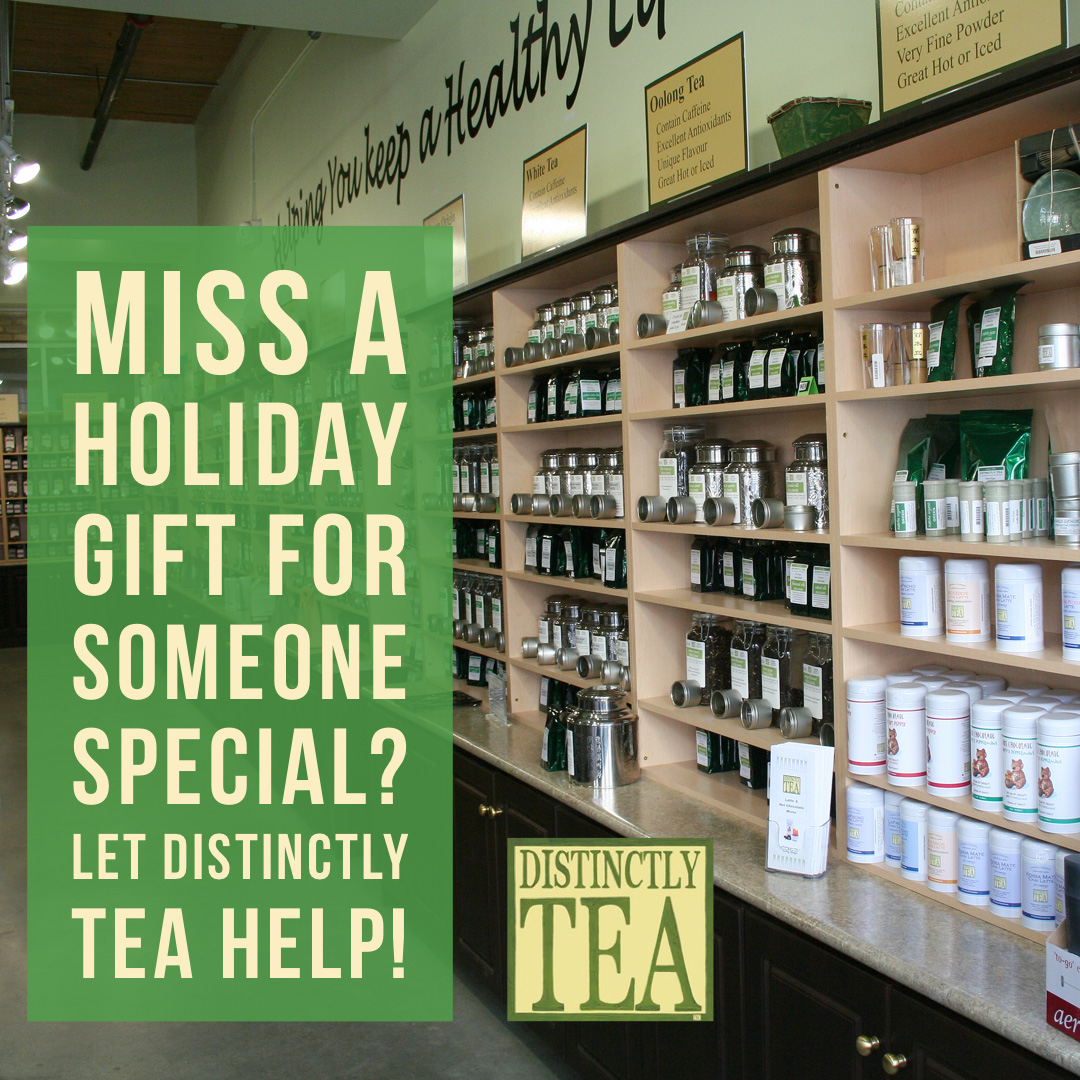 Miss a holiday distinctly tea has sample tea gifts