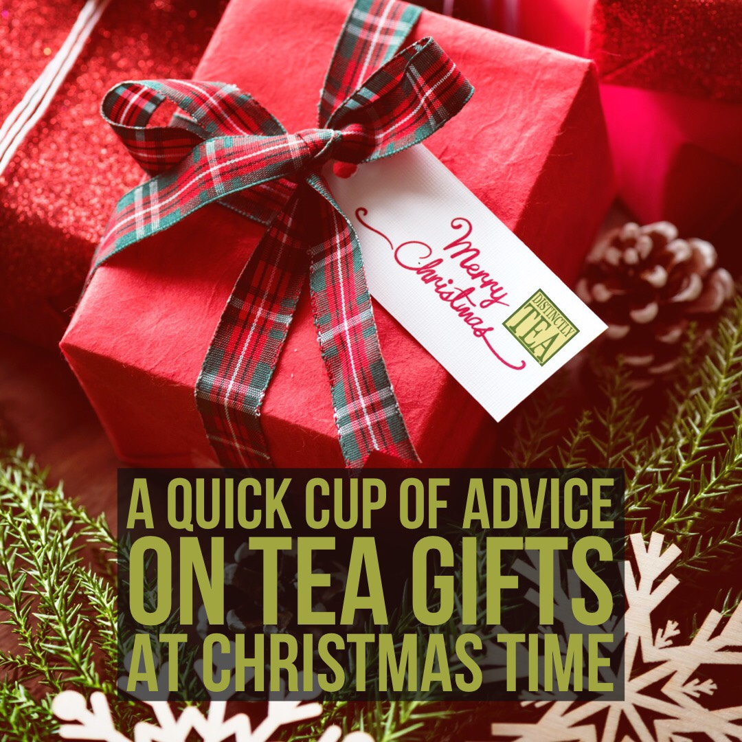 A Quick Cup of Advice on Tea Gifts At Christmas Time
