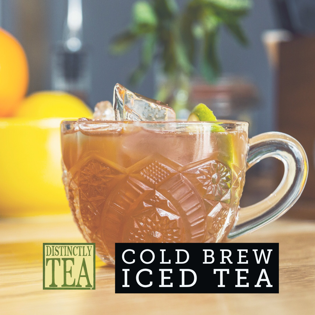 Cold Brew Iced TEA recipe from distinctly tea inc