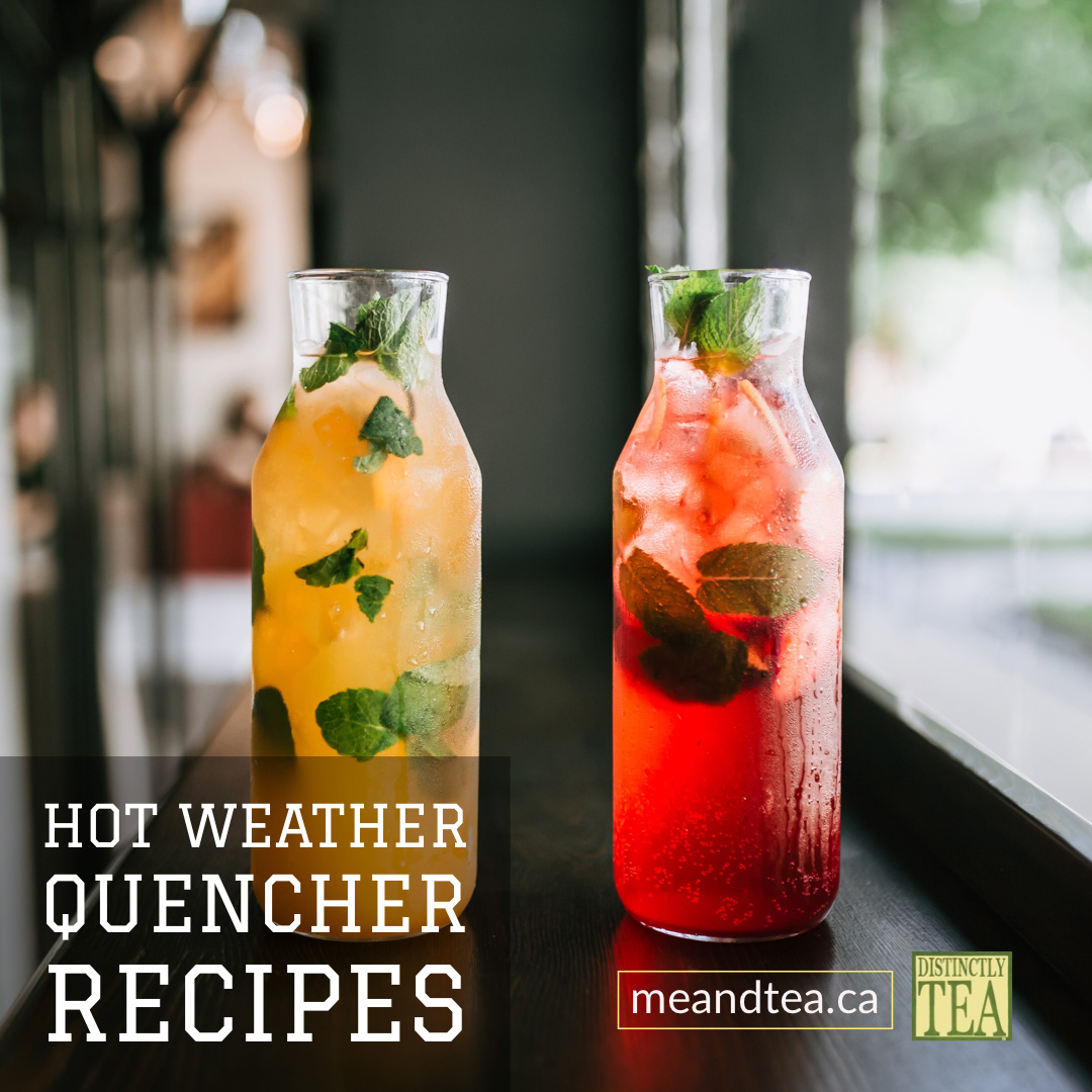 Hot Weather Quenchers recipes from distinctly tea