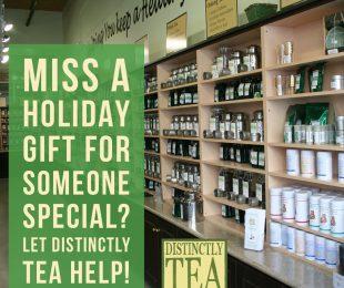 Miss a holiday distinctly tea has sample tea gifts